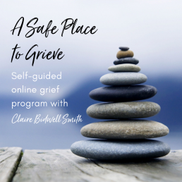 A Safe Place to Grieve online program with Claire Bidwell Smith